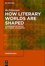 How Literary Worlds Are Shaped (Narratologia, nr. 54)