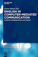 English in Computer-Mediated Communication (TOPICS IN ENGLISH LINGUISTICS, nr. 93)