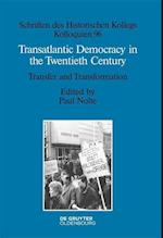 Transatlantic Democracy in the Twentieth Century (Schriften des Historischen Kollegs, nr. 96)