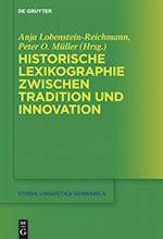 Historische Lexikographie Zwischen Tradition Und Innovation (Studia Linguistica Germanica, nr. 129)