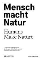Mensch Macht Natur / Humans Make Nature (Edition Angewandte)