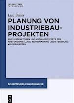 Planung Von Industriebauprojekten (Schriftenreihe Bauokonomie, nr. 3)