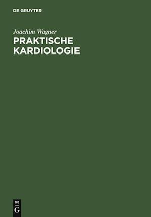 Praktische Kardiologie af Joachim Wagner