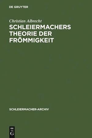 Schleiermachers Theorie der Frommigkeit af Christian Albrecht