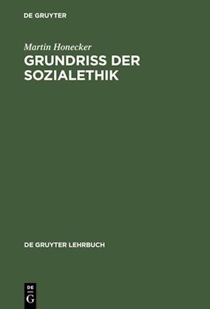Grundriss der Sozialethik af Martin Honecker