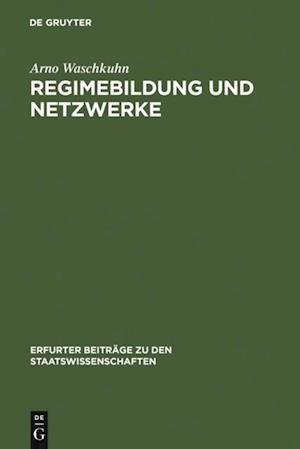 Regimebildung und Netzwerke af Arno Waschkuhn