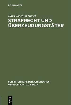 Strafrecht und Uberzeugungstater af Hans Joachim Hirsch