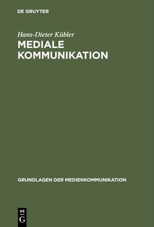 Mediale Kommunikation af Hans-Dieter Kubler