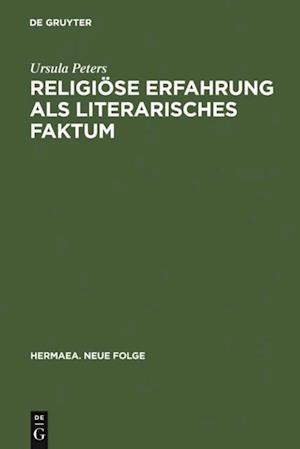 Religiose Erfahrung als literarisches Faktum af Ursula Peters