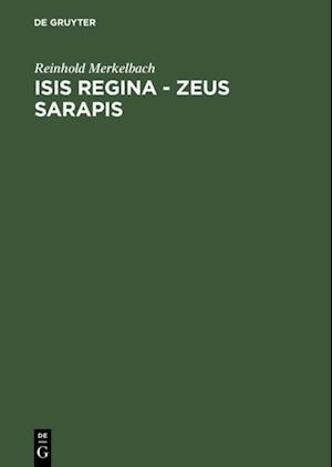 Isis regina - Zeus Sarapis af Reinhold Merkelbach
