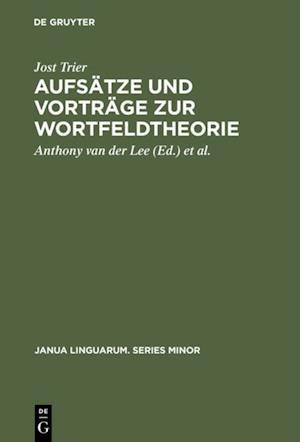 Aufsatze und Vortrage zur Wortfeldtheorie af Jost Trier