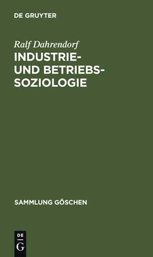 Industrie- und Betriebssoziologie af Ralf Dahrendorf