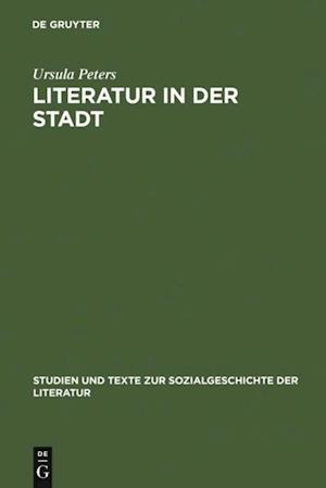 Literatur in der Stadt af Ursula Peters