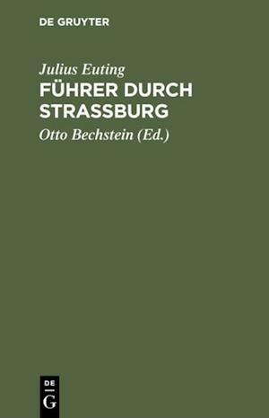 Fuhrer durch Strassburg af Julius Euting