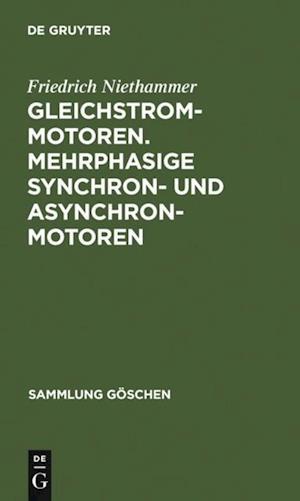 Gleichstrommotoren. Mehrphasige Synchron- und Asynchronmotoren af Friedrich Niethammer