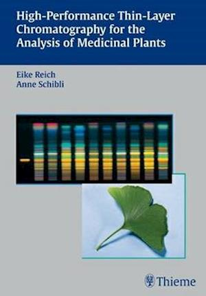 High-performance Thin-layer Chromatography for the Analysis of Medicinal Plants af Manfred Roth