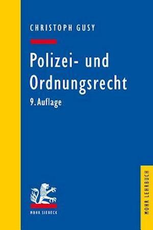 Polizei- Und Ordnungsrecht af Christoph Gusy
