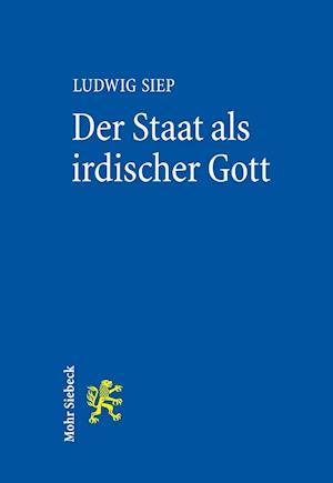 Der Staat ALS Irdischer Gott af Ludwig Siep