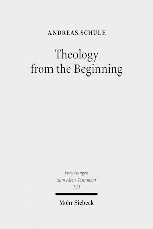 Bog, hardback Theology from the Beginning af Andreas Schule