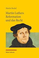 Martin Luthers Reformation Und Das Recht (Jus Ecclesiasticum, nr. 114)