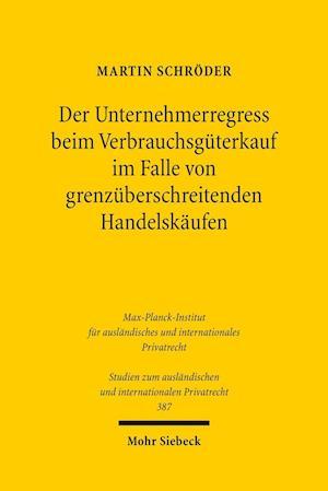 Bog, paperback Der Unternehmerregress Beim Verbrauchsguterkauf Im Falle Von Grenzuberschreitenden Handelskaufen af Martin Schroder