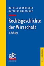 Rechtsgeschichte Der Wirtschaft (Mohr Lehrbuch)