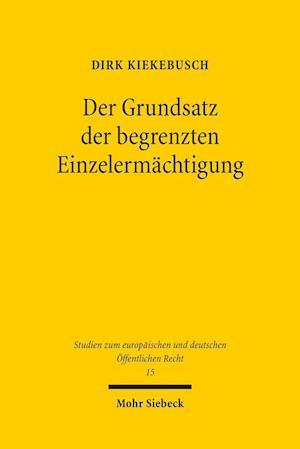 Bog, paperback Der Grundsatz Der Begrenzten Einzelermachtigung af Dirk Kiekebusch