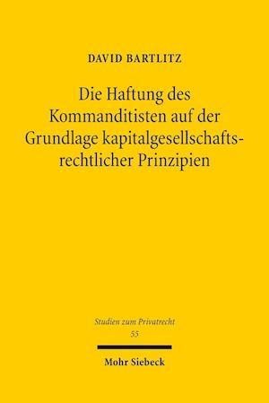 Bog, paperback Die Haftung Des Kommanditisten Auf Der Grundlage Kapitalgesellschaftsrechtlicher Prinzipien af David Bartlitz