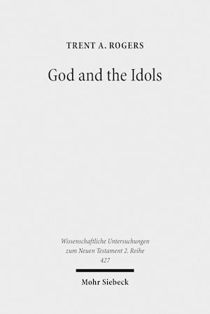 Bog, paperback God and the Idols af Trent Rogers