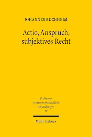 Bog, hardback Actio, Anspruch, Subjektives Recht af Johannes Buchheim