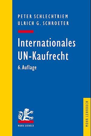 Bog, paperback Internationales Un-Kaufrecht af Peter Schlechtriem, Ulrich G. Schroeter