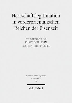 Bog, hardback Herrschaftslegitimation in Vorderorientalischen Reichen Der Eisenzeit