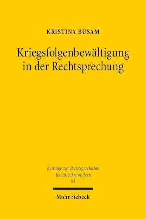 Bog, paperback Kriegsfolgenbewaltigung in Der Rechtsprechung af Kristina Busam