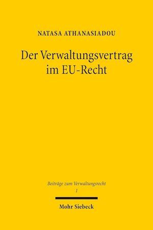 Bog, paperback Der Verwaltungsvertrag Im Eu-Recht af Natasa Athanasiadou