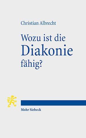 Bog, paperback Wozu Ist Die Diakonie Fahig? af Christian Albrecht