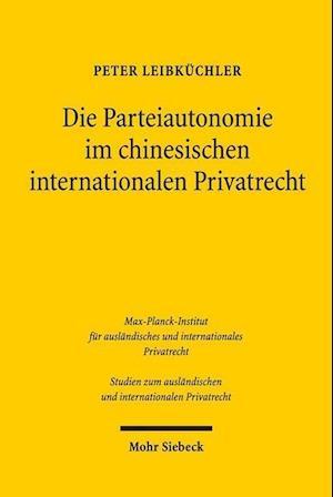Bog, paperback Die Parteiautonomie Im Chinesischen Internationalen Privatrecht af Peter Leibkuchler
