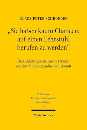 Bog, hardback Sie Haben Kaum Chancen, Auf Einen Lehrstuhl Berufen Zu Werden af Klaus-Peter Schroeder