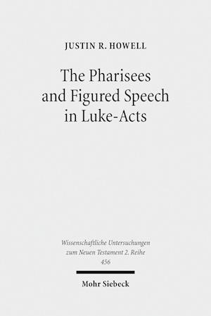 Bog, paperback The Pharisees and Figured Speech in Luke-Acts af Justin R. Howell