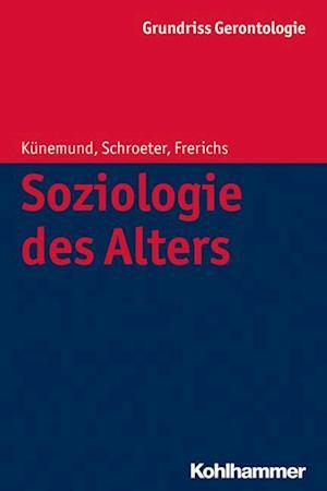 Soziologie Des Alters af Frerich Frerichs, Harald Kunemund, Klaus R. Schroeter