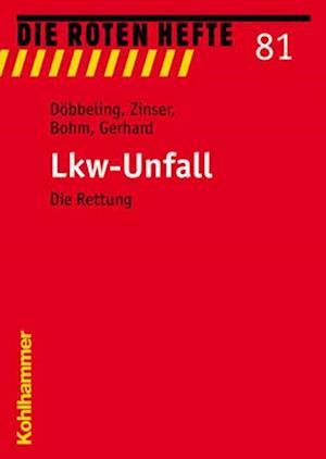 Lkw-Unfall af Ernst-Peter Dobbeling, Frank Gerhards, Frank Bohm