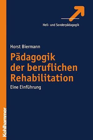 Padagogik Der Beruflichen Rehabilitation af Horst Biermann