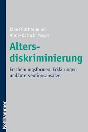Altersdiskriminierung af Anne-Kathrin Mayer, Klaus Rothermund, A-K Mayer