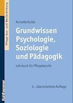 Grundwissen Psychologie, Soziologie Und Padagogik af Annette Kulbe