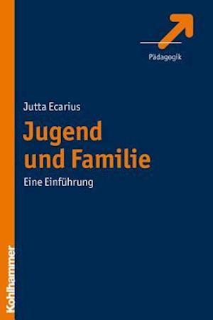 Jugend Und Familie af Jutta Ecarius