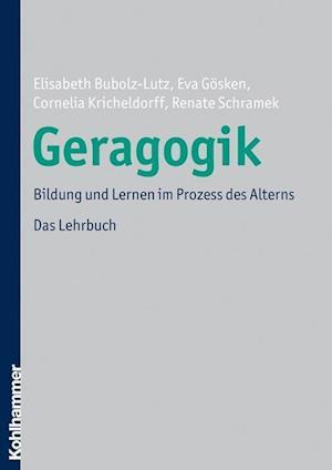 Geragogik af Cornelia Kricheldorff, Elisabeth Bubolz-Lutz, Eva Gosken