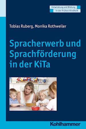 Spracherwerb Und Sprachforderung in Der Kita af Monika Rothweiler, Dorte Utecht, Tobias Ruberg