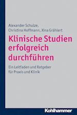 Klinische Studien Erfolgreich Durchfuhren af Christina Hoffmann, Alexander Schulze, Xina Grahlert