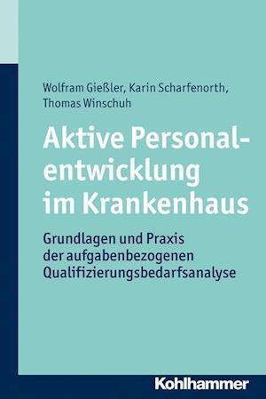 Aktive Personalentwicklung Im Krankenhaus af Wolfram Giessler, Karin Scharfenorth, Thomas Winschuh