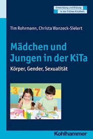 Madchen Und Jungen in Der Kita af Tim Rohrmann, Christa Wanzeck-Sielert