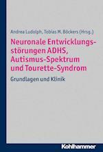 Neuronale Entwicklungsstorungen Adhs, Autismus-spektrum Und Tourette-syndrom